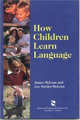 How Children Learn Language: A Textbook for Professional in Early Childhood or Special Education