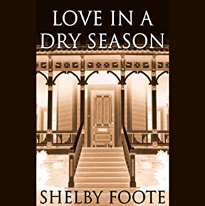 Love in a Dry Season | [Shelby Foote]