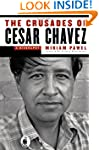 The Crusades of Cesar Chavez: A Biogr...