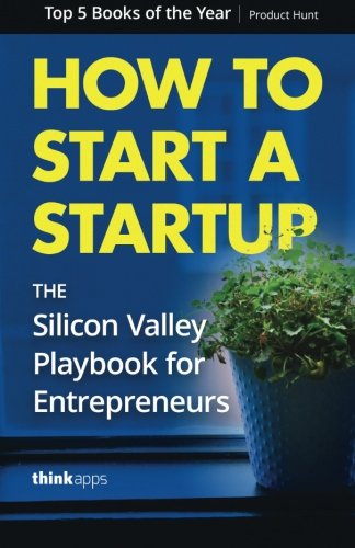 How-to-Start-a-Startup-The-Silicon-Valley-Playbook-for-Entrepreneurs