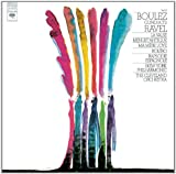 Ravel: Boléro; La Valse; Rhapsodie Espagnole; Menuet Antique; Ma Mère L'Oye Pierre Boulez