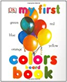 My First Colors Board Book (My 1st Board Books)