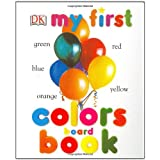 My First Colors Board Book (My 1st Board Books) ~ DK Publishing