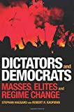 img - for Dictators and Democrats: Masses, Elites, and Regime Change book / textbook / text book