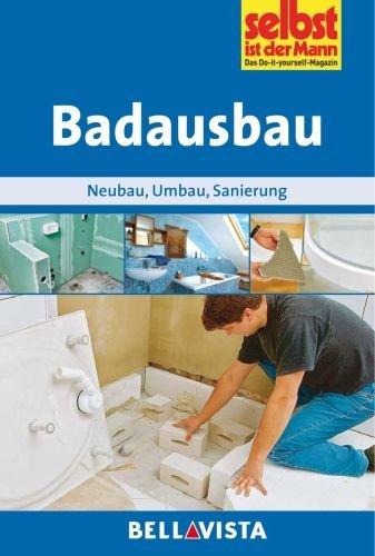 badausbau-neubau-umbau-sanierung-edition-selbst-ist-der-mann-illustrierte-linzenzausgabe-2012