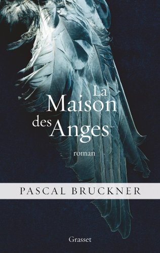 Telecharger Pascal Bruckner – La maison des anges [Epub]