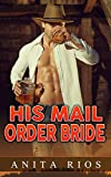 img - for COWBOY ROMANCE: His Mail Order Bride (A Sweet Historical Western Romance Novellas Collection) (Romance Collection Mix) book / textbook / text book