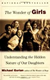 The Wonder of Girls: Understanding the Hidden Nature of Our Daughters (0743417038) by Gurian, Michael