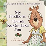 My Firstborn, There's No One Like You (Birth Order Books) ~ Kevin Leman