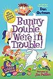 My Weird School Special: Bunny Double, We're in Trouble! (My Weirder School)