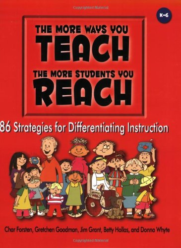 The More Ways You Teach the More Students You Reach: 86 Strategies for Differentiating Instruction