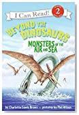 Beyond the Dinosaurs: Monsters of the Air and Sea (I Can Read Level 2)
