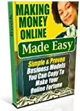 Making Money Online Make Easy Sample to Make Your Online Fortune