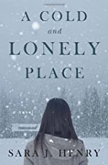 A Cold and Lonely Place: A Novel