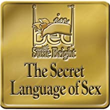 The Secret Language of Sex  by Susie Bright Narrated by Susie Bright