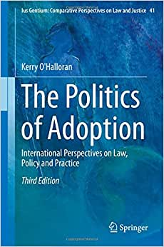 The Politics of Adoption: International Perspectives on Law, Policy and Practice (Ius Gentium: Comparative Perspectives on Law and Justice) e-book downloads