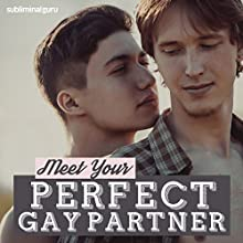 Meet Your Perfect Gay Partner: Discover That Special Someone with Subliminal Messages  by Subliminal Guru Narrated by Subliminal Guru