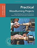 img - for Practical Woodturning Projects: Selected Readings from American Woodturner, Journal of the American Association of Woodturners (GETTING STARTED IN WOODTURNING) (Volume 4) book / textbook / text book