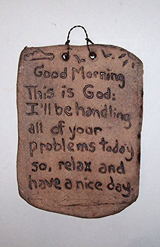 ABC-Products-Hand-Etched-on-Flat-Stone-A-Biblical-Quote-Good-Morning-This-Is-God-Ill-Be-Handling-All-Of-Your-Problems-Today-So-Relax-And-Have-A-Nice-Day-Old-Stone-Aged-Color-Hand-Made-In-America