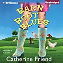 Barn Boot Blues (       UNABRIDGED) by Catherine Friend Narrated by Kate Rudd