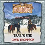 Trail's End: Wilderness Series, Book 22 (       UNABRIDGED) by David Thompson Narrated by Rusty Nelson
