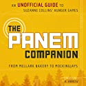 The Panem Companion: An Unofficial Guide to Suzanne Collins' Hunger Games, From Mellark Bakery to Mockingjays (       UNABRIDGED) by V. Arrow Narrated by Emma Galvin