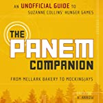 The Panem Companion: An Unofficial Guide to Suzanne Collins' Hunger Games, From Mellark Bakery to Mockingjays | V. Arrow