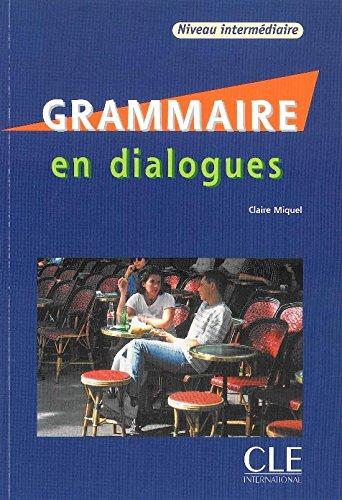 Grammaire en dialogues : Niveau intermediaire