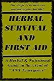 Herbal Survival and First Aid: a book on natural SURVIVAL solutions in the event of any emergency