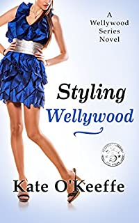 Styling Wellywood: Contemporary Romance/ Chick Lit by Kate O'Keeffe ebook deal