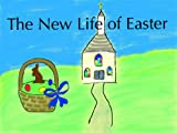 The New Life of Easter