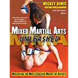 "Mixed Martial Arts Unleashed: Mastering the Most Effective Moves for Victoryvon ""Mickey DIMIC"""