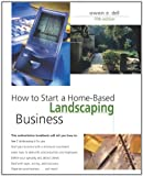 How to Start a Home-Based Landscaping Business, 5th (Home-Based Business Series) - 0762738812