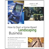How to Start a Home-Based Landscaping Business, 5th (Home-Based Business Series) ~ Owen E. Dell
