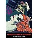Chapel Of Gore & Psychosis: The Grand Guignol Theatre