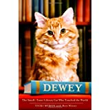 Dewey: The Small-Town Library Cat Who Touched the World ~ Bret Witter