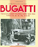 img - for Bugatti The 8-Cylinder Touring Cars 1920-1934 TYPES 28,30,38,38a,44 &49 book / textbook / text book