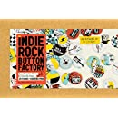 The Indie Rock Button Factory: Everything You Need to Instantly Create 25 Fabric-Covered Pins