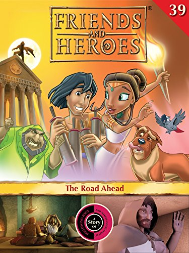 Friends and Heroes, Volume 39 - The Road Ahead