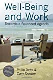 Well-Being and Work: Towards a Balanced Agenda (Psychology for Organizational Success) (0230243525) by Dewe, Philip
