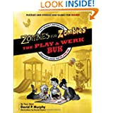 Zombies for Zombies - The Play and Werk Buk: The World's Bestselling Inactivity Guide for the Living Dead