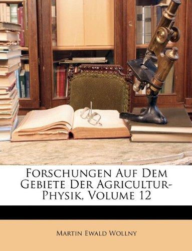 Forschungen auf dem Gebiete der Agrikultur-Physik. Zwölfter Band.