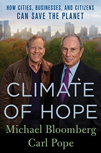 Book Cover: Climate of Hope: How Cities, Businesses, and Citizens Can Save the Planet