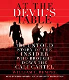 William C. Rempel At the Devil's Table: The Untold Story of the Insider Who Brought Down the Cali Cartel
