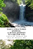 img - for Daily Structured Journal: A 30 day journey to a better you book / textbook / text book