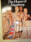 The House of Hapsburg: The Spanish Hapsburgs, The Hapsburgs in Central Europe (Imperial Visions Series: The Rise and Fall of Empires) (0150040318) by Joyce Milton