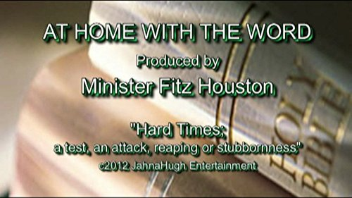 AT HOME WITH THE WORD (Hard Times:a test, attack or what?)