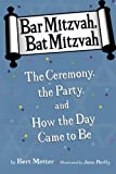 img - for Bar Mitzvah, Bat Mitzvah: The Ceremony, the Party, and How the Day Came to Be book / textbook / text book