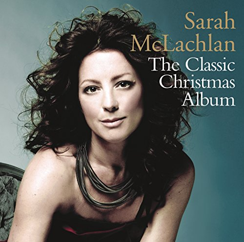 Sarah McLachlan - The Classic Christmas Album - Zortam Music