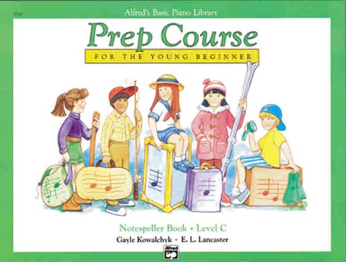 Alfred's Basic Piano Library Prep Course For The Young Beginner: Notespeller Book - Level C, Gayle Kowalchyk, E. L. Lancaster